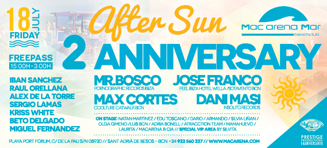 2on ANIVERSARI AFTERSUN PARTY :: 18 JULIOL :: MAC ARENA MAR