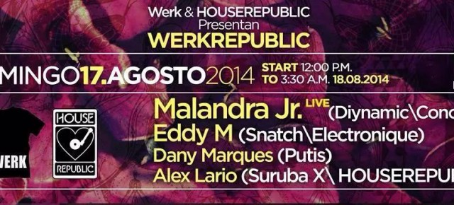 WERKREPUBLIC!, SUNDAY AUGUST 17TH
