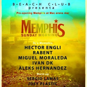 PRE OPENING MEMPHIS @ MACARENA MAR, SEPTEMBER WEDNESDAY 03